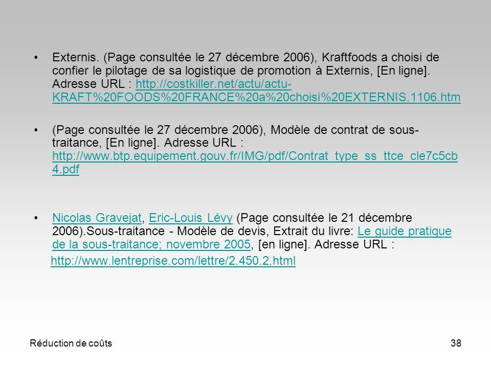 Externis. (Page consultée le 27 décembre 2006), Kraftfoods a choisi de confier le pilotage de sa logistique de promotion à Externis, [En ligne]. Adresse URL : http://costkiller.net/actu/actu-KRAFT%20FOODS%20FRANCE%20a%20choisi%20EXTERNIS.1106.htm